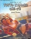 Tutto l'amore che c'� (All the Love There Is)