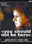 No debes estar aquí (You Shouldn't Be Here)