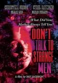 Don't Talk to Strange Men