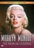 Marilyn Monroe - The Mortal Goddess
