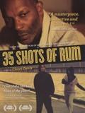 35 Rhums (35 Shots of Rum)