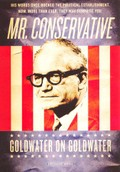 Mr. Conservative: Goldwater on Goldwater