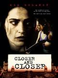 Closer and Closer