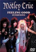 Motley Crue: Feeling Good: Interviews