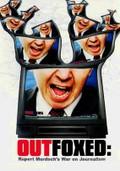 Outfoxed: Rupert Murdoch's War on Journalism