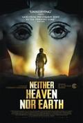 Neither Heaven nor Earth (Ni le ciel ni la terre)