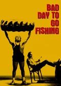 Bad Day to Go Fishing (Mal dia para pescar)