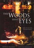 The Woods Have Eyes