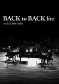 Mr. B & Bob Seeley: Back to Back Live