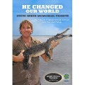 Steve Irwin: He Changed Our World