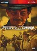 Fugitivo De Sonora