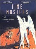 Time Masters (Les Ma�tres du temps)