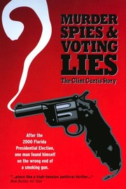Murder, Spies and Voting Lies: The Clint Curtis Story