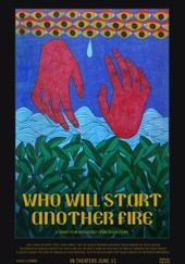 Who Will Start Another Fire