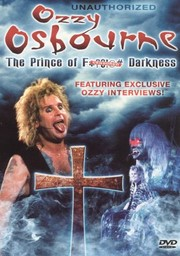 Ozzy Osbourne: The Prince of F*?$!@# Darkness