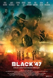 Black '47 (2018) - Rotten Tomatoes