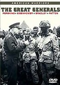 American Warriors: The Great Generals Pershing, Eisenhower, Bradley, Patton
