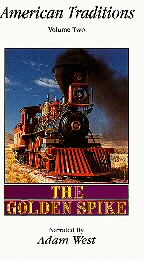 American Traditions, V. 2 - The Golden Spike