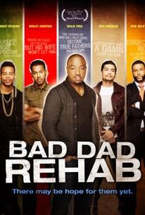 Bad Dad Rehab