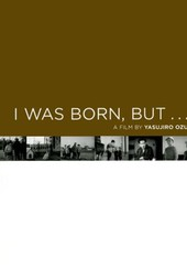 I Was Born, But ...