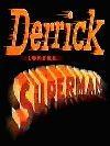 Derrick contre Superman