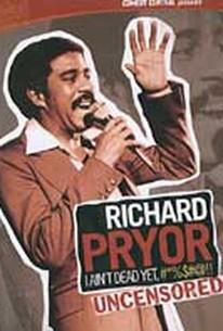Richard Pryor - I Ain't Dead Yet #%$#@!! Uncensored