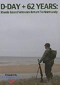 D-Day + 62 Years: Rhode Island Veterans Return to Normandy