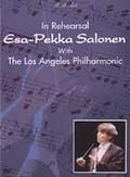 Esa-Pekka Salonen: In Rehearsal: Los Angeles Philharmonic