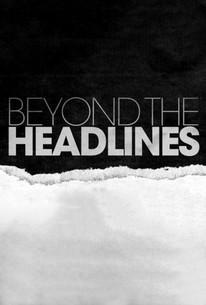 Beyond the Headlines - Season 1 Episode 5 - Rotten Tomatoes