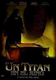 Un Titán en el ring (A Titan in the Ring)
