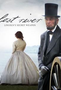 Lost River: Lincoln's Secret Weapon