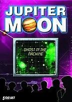Jupiter Moon: Ghost in the Machine