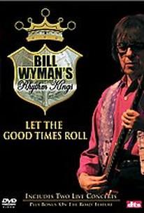 Bill Wyman's Rhythm Kings: Let The Good Times Roll