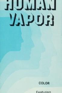 The Human Vapor