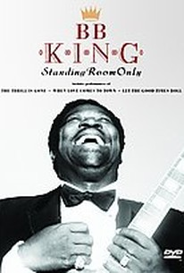 B.B. King: Standing Room Only