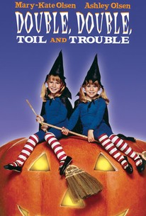 Double, Double, Toil and Trouble