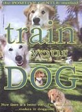 Train Your Dog - The Positive Gentle Method