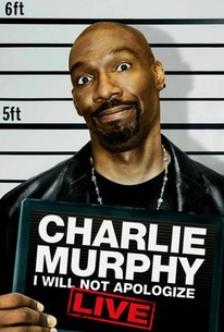 Charlie Murphy: I Will Not Apologize - Live