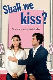 Un Baiser s'il vous plaît (Shall We Kiss?)