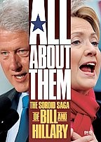 All About Them - The Sordid Saga of Bill and Hillary