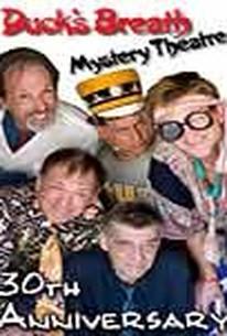 Duck's Breath Mystery Theatre: 30th Anniversary