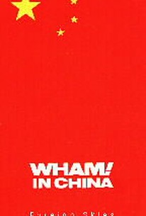 Wham! in China - Foreign Skies
