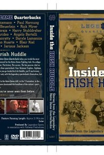 Inside the Irish Huddle: Stories from the Lengendary Notre Dame Quarterbacks