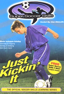 Super Soccer Skills - Just Kickin' It