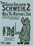 Good Soldier Schweik 2: Beg to Report, Sir