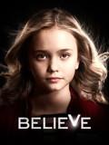 Believe: Season 1