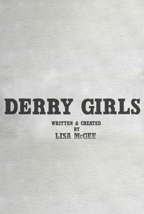 Derry Girls Series 1 Rotten Tomatoes