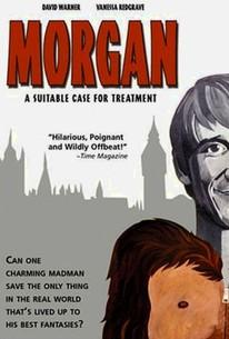 Morgan! (Morgan: A Suitable Case for Treatment)