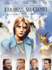 Faraway, So Close! (In weiter Ferne, so nah!)