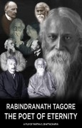 Rabindranath Tagore-the Poet of Eternity